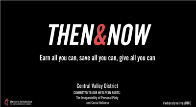 Then & Now Central Valley District: Earn, save and give all you can